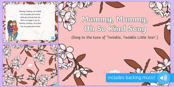 Mummy, Mummy, Oh So Kind Song PowerPoint - EYFS, Early Years, Key Stage 1, KS1, Mother's Day, Mothering Sunday, Mother, Mummy, Mum, parent, ca