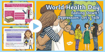 World Health Day PowerPoint - CfE World Health Day April 7th, depression, mental health, events, WHO,  depressed, feelings,Scottis