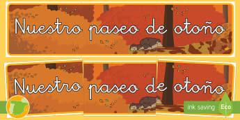 Pancarta: Nuestro paseo de otoño - exponer, exposición, decorar, decoración, estaciones, pasear, excursión,,Spanish