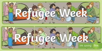 Refugee Week Display Banner - refugees, asylum seeker, refugee status, refugee council, persecution,