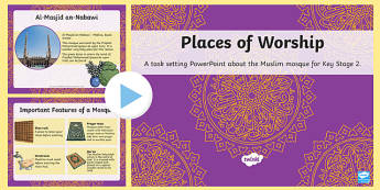 Places of Worship Muslim Mosques KS2 PowerPoint - religion, ks2