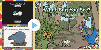 What Can You See? PowerPoint to Support Teaching on The Enormous Crocodile