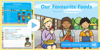 Our Favourite Foods Song PowerPoint - Food, Eating, friends, singing, sing time