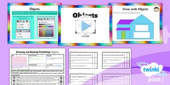 PlanIt - Computing Year 3 - Drawing and Desktop Publishing Lesson 1: Objects Lesson Pack - planit, computing, year 3, drawing and desktop publishing, lesson 1