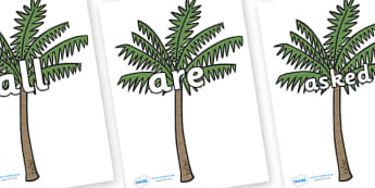 Tricky Words on Palm Trees - Tricky words, DfES Letters and Sounds, Letters and sounds, display, words