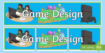 Game Design Display Banner - Game Design,Technologies Second Level,Game Design CfE,Using appropriate software, I can work collabo