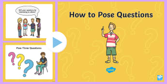 How to Pose Questions PowerPoint - Inquiry, Questioning, Forming Questions, History, ACHASSK044,Australia