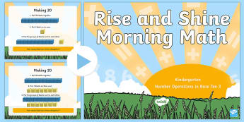 Rise and Shine Kindergarten Morning Math Operations in Base Ten (3) PowerPoint - Morning Work, Kindergarten Math, Operations in Base Ten, Making 20