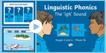 Northern Ireland Linguistic Phonics Stage 5 and 6 Phase 3b, 'igh' Sound PowerPoint