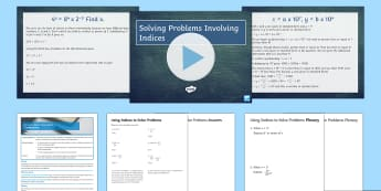 Solving Problems Using Indices Lesson Pack - Powers, Indices, Standard Form, Problem Solving, Algebra, Surds, Index Form, worksheet.