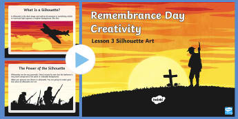 Remembrance Day Creativity Lesson 3 Silhouette Art PowerPoint