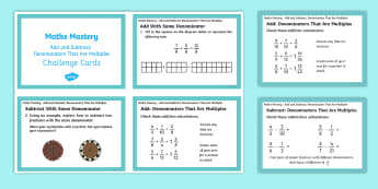 * NEW * Year 5, Fractions and Decimals, Add and Subtract Denominators that are Multiples Maths Mastery Challenge Cards - Year 5 Maths Mastery Activities, addition, subtraction, fractions, add, subtract, denominators, mult
