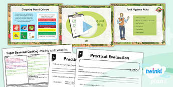 PlanIt - D&T UKS2 - Super Seasonal Cooking Lesson 6: Making and Evaluating Lesson Pack
