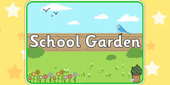 School Garden Sign - garden, gardening, labels, signs, areas