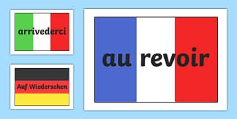 Goodbye A4 Flags Langauages - languages, goodbye, french, spanish, german, flags, A4, how to say goodbyt, poster, sign, banner, display, italian, dutch