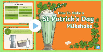How To Make a St. Patrick's Day Milkshake Instructional PowerPoint - ROI, St. Patrick's Day Resources, Ireland, non-fiction, procedural writing, recipe,Irish
