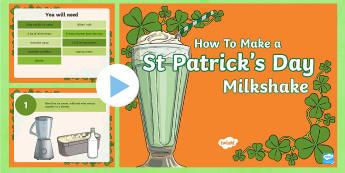 How To Make a St. Patrick's Day Milkshake Instructional PowerPoint - ROI, St. Patrick's Day Resources, Ireland, non-fiction, procedural writing, recipe,Irish