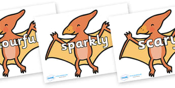 Wow Words on Pterodactyl-Dinosaurs - Wow words, adjectives, VCOP, describing, Wow, display, poster, wow display, tasty, scary, ugly, beautiful, colourful sharp, bouncy