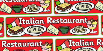 Italian Restaurant Role Play Display Banner - Italian restaurant, role play, display banner, poster, sign, banner, pasta, lasagne, food, Italian culture, Italy, spaghetti, menu