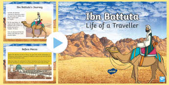 KS2 Ibn Battuta Information PowerPoint - KS2, Ibn Battuta, Muslim, Islam, traveller, 14th century, Damascus, China, travel, Early Islamic Civ