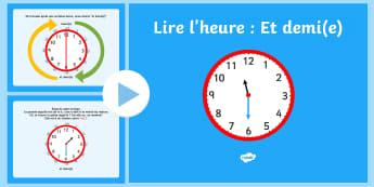 PowerPoint : Et demi(e) - Lire l'heure - L'heure,time, et demi(e), horloge, pendule, montre, watch, clock, half past