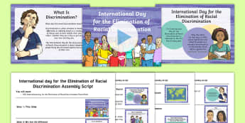 International Day for the Elimination of Racial Discrimination Whole School Assembly Pack - International Day for the Elimination of Racial Discrimination (21st March 2017), assemblies, events