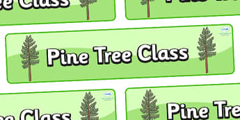 Pine Tree Themed Classroom Display Banner - Themed banner, banner, display banner, Classroom labels, Area labels, Poster, Display, Areas