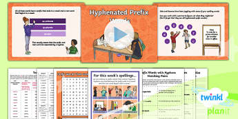 PlanIt Y6 Term 1A W5: Prefix Words with Hyphens Spelling Pack