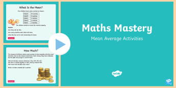 Year 6 Mean Average Maths Mastery Activities PowerPoint - Year 6 Maths Mastery, mean, average.