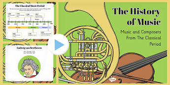 The History of Music: The Classical Period and Composers - music