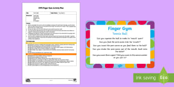 EYFS Tennis Ball Finger Gym Plan and Resource Pack - Toys, funky fingers, tennis, squeeze, press, motor skills, fine motor, ball, pinch