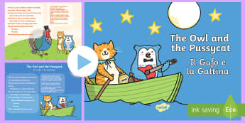 The Owl and the Pussycat PowerPoint English/Italian - The Owl and the Pussycat PowerPoint - story books, story, books, pp, ppt
