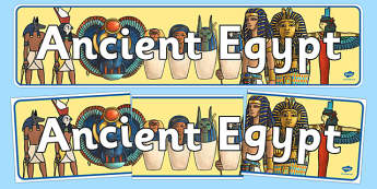 Ancient Egyptians Display Banner - Ancient Egyptian, history, Egyptians, display, banner, poster, sign, Egypt, pyramids, Pharaoh, hierogliphics, hieroglyphs, Tutankhamun, Giza, Dahshur, Mummy