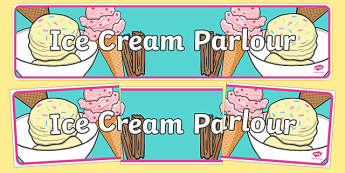 Ice Cream Parlour Display Banner - Ice cream, shop, parlour, Display, Posters, Freize, ice cream shop, ice cream cafe, cone, flake, flavouring, cafe, stall, stand, banana, choc chip
