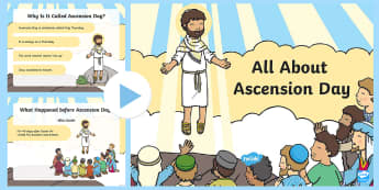 EYFS All About Ascension Day PowerPoint - EYFS, Ascension day, (25.5.17), Ascend, Jesus, disciples, friends, church, celebrate, Easter, Good F