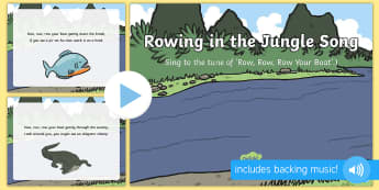 Rowing in the Jungle Song PowerPoint - Jungle and Rainforest, river, amazon, forest, singing, song time, chimpanzee, macaw, parrot, anacond