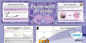 PlanIt Computing Year 1 Using and Applying Lesson 5: Paint with Brushes Lesson Pack  - shape, brush, paint, picture, KS1, computing, using, applying, art, ks1, year one, y1