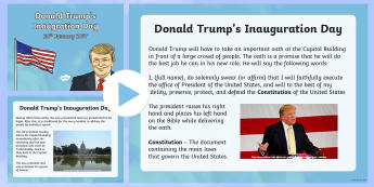 Donald Trump's Inauguration Day Information PowerPoint - KS1/2 Donald Trump Inauguration Day Jan 20th 2017, tradition, Barack Obama, Capitol Building, Washin