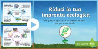 Giornata della Terra - Riduci la tua impronta ecologica Presentazione - powerpoint, presentazione, italiano, italian, giornata, della, terra, impronta, ecologica, riciclare