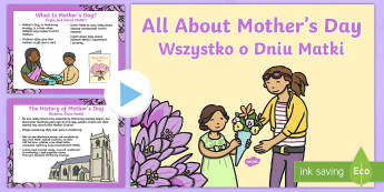 EYFS All About Mother's Day PowerPoint English/Polish - EYFS All About Mother's Day PowerPoint - EYFS, Presentation, PowerPoint, Mother's Day, Mother, Mot