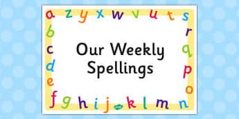 Weekly Spellings Editable Poster - weekly, spellings, editable, poster