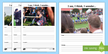 Highland Games I See, I Think, I Wonder Writing Activity-Scottish - CfE Literacy, writing, LIT, creating texts, writing prompts, photo stimulus, discussion, discussion
