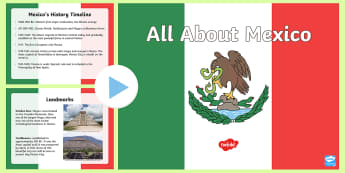 All About Mexico PowerPoint - Mexico, History, Social Studies, Geography, KS2, Culture, Weather, Ancient Civilization, Mexican His