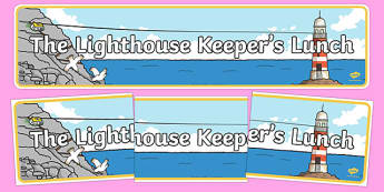 Display Banner to Support Teaching on The Lighthouse Keepers Lunch - The Lightkeeper's Lunch, Ronda Armitage, Mr Grinling, Mrs Grinling, seagulls, seaside, lunch, Hamish, resources, sandwhich, story, story book, story book resources, story sequencing