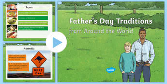 Father's Day Traditions from Around the World PowerPoint-Irish - ROI - Fathers Day/ Lá na hAithreacha 18.06.17,Japan, Portugal, Brazil, Mexico, Australia, Nepal,Iri