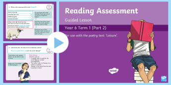 Year 6 Reading Assessment Poetry Term 1 Guided Lesson PowerPoint - Reading Assessment PowerPoints, poetry, leisure, william henry davies, poem, sats, reading comprehen