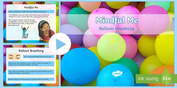 Mindful Me: Balloon Breathing PowerPoint - Mindfulness, calming down, meditation, coping, arguments, self belief