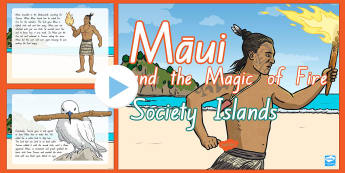 Society Islands Myths - Maui and The Magic Of Fire PowerPoint - Maui, fire, myths, legends, storytelling, Society Islands