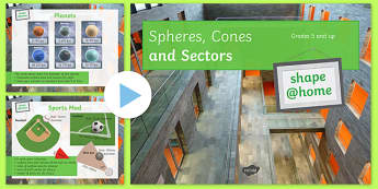 Shape at Home Spheres, Cones and Sectors (GCSE grade 5 upwards) PowerPoint