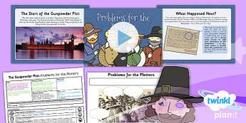 PlanIt - History KS1 - The Gunpowder Plot Lesson 2: Problems for Plotters Lesson Pack